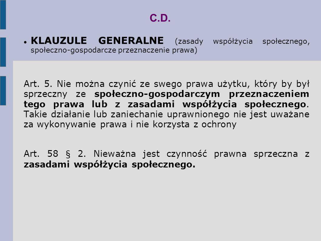 C.D. KLAUZULE GENERALNE (zasady współżycia społecznego, społeczno-gospodarcze przeznaczenie prawa)