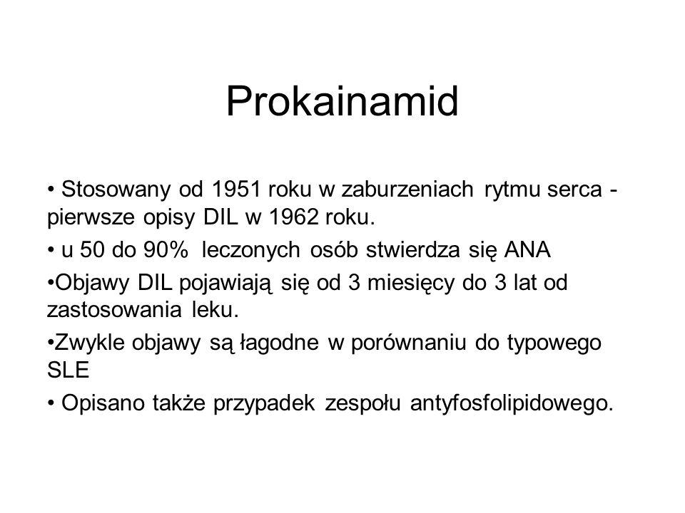 Prokainamid Stosowany od 1951 roku w zaburzeniach rytmu serca - pierwsze opisy DIL w 1962 roku. u 50 do 90% leczonych osób stwierdza się ANA.