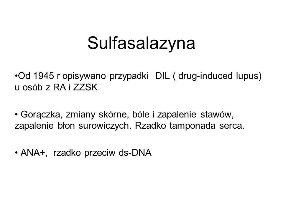 SulfasalazynaOd 1945 r opisywano przypadki DIL ( drug-induced lupus) u osób z RA i ZZSK.