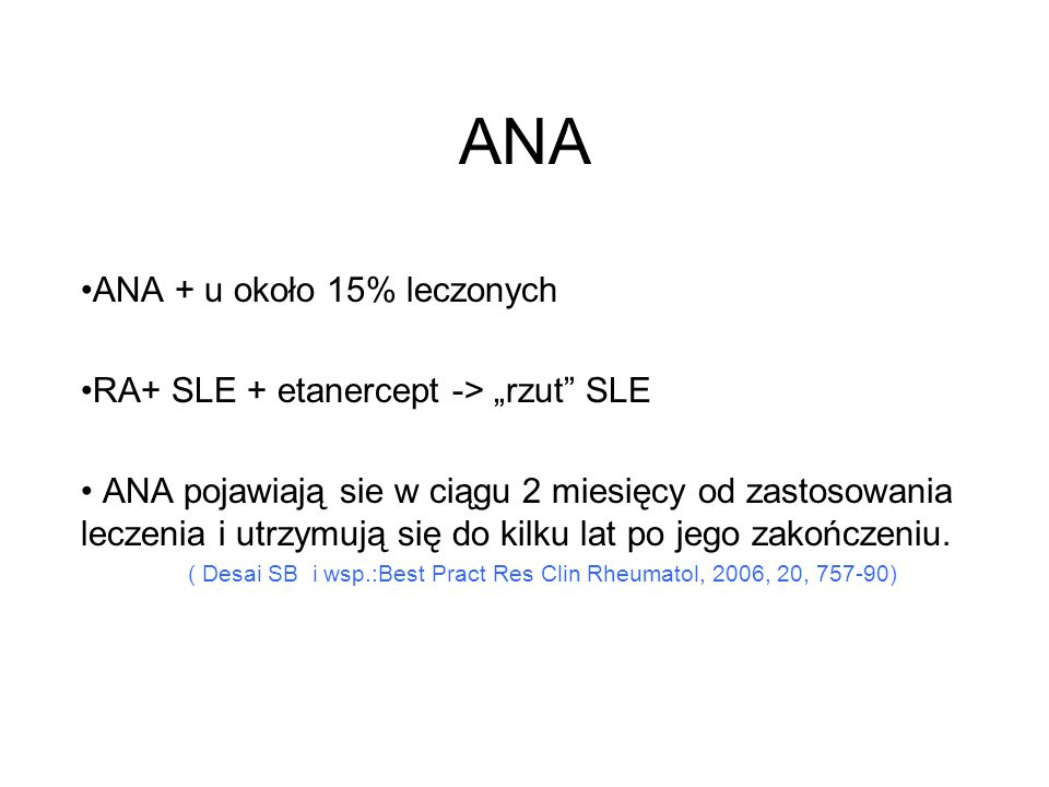 ( Desai SB i wsp.:Best Pract Res Clin Rheumatol, 2006, 20, 757-90)