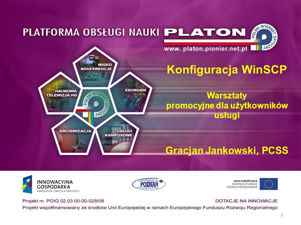 Konfiguracja WinSCP Warsztaty promocyjne dla użytkowników usługi Gracjan Jankowski, PCSS