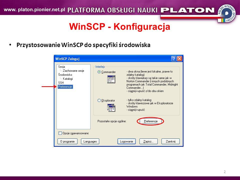 WinSCP - Konfiguracja Przystosowanie WinSCP do specyfiki środowiska