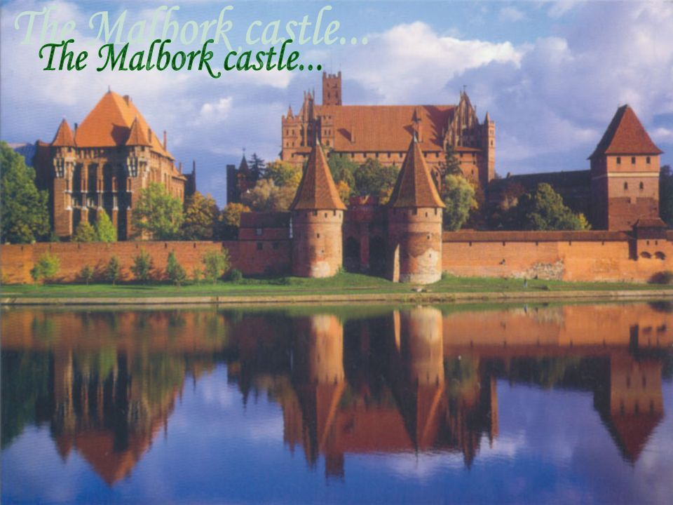 The Malbork castle...