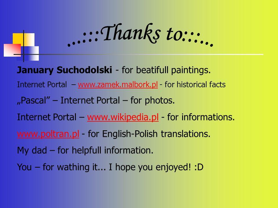 ...:::Thanks to:::... January Suchodolski - for beatifull paintings.