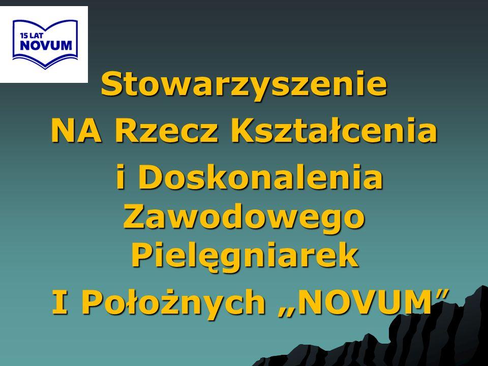 """Stowarzyszenie NA Rzecz Kształcenia i Doskonalenia Zawodowego Pielęgniarek I Położnych """"NOVUM"""