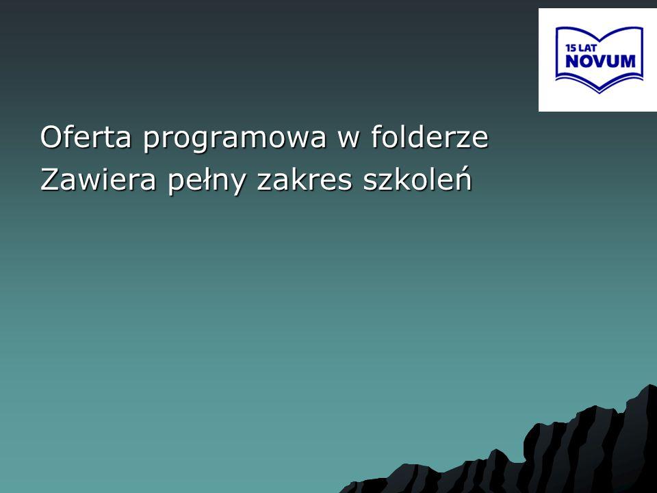 Oferta programowa w folderze Zawiera pełny zakres szkoleń