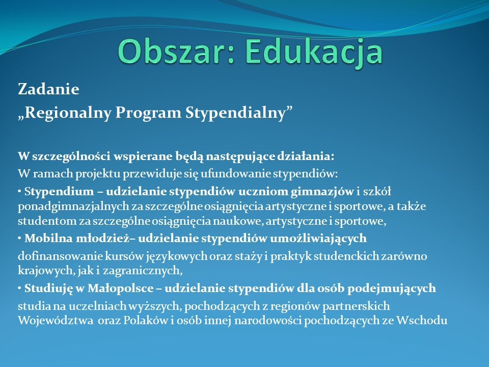 """Obszar: Edukacja Zadanie """"Regionalny Program Stypendialny"""