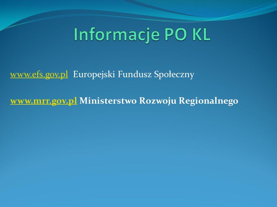 Informacje PO KL www.efs.gov.pl Europejski Fundusz Społeczny