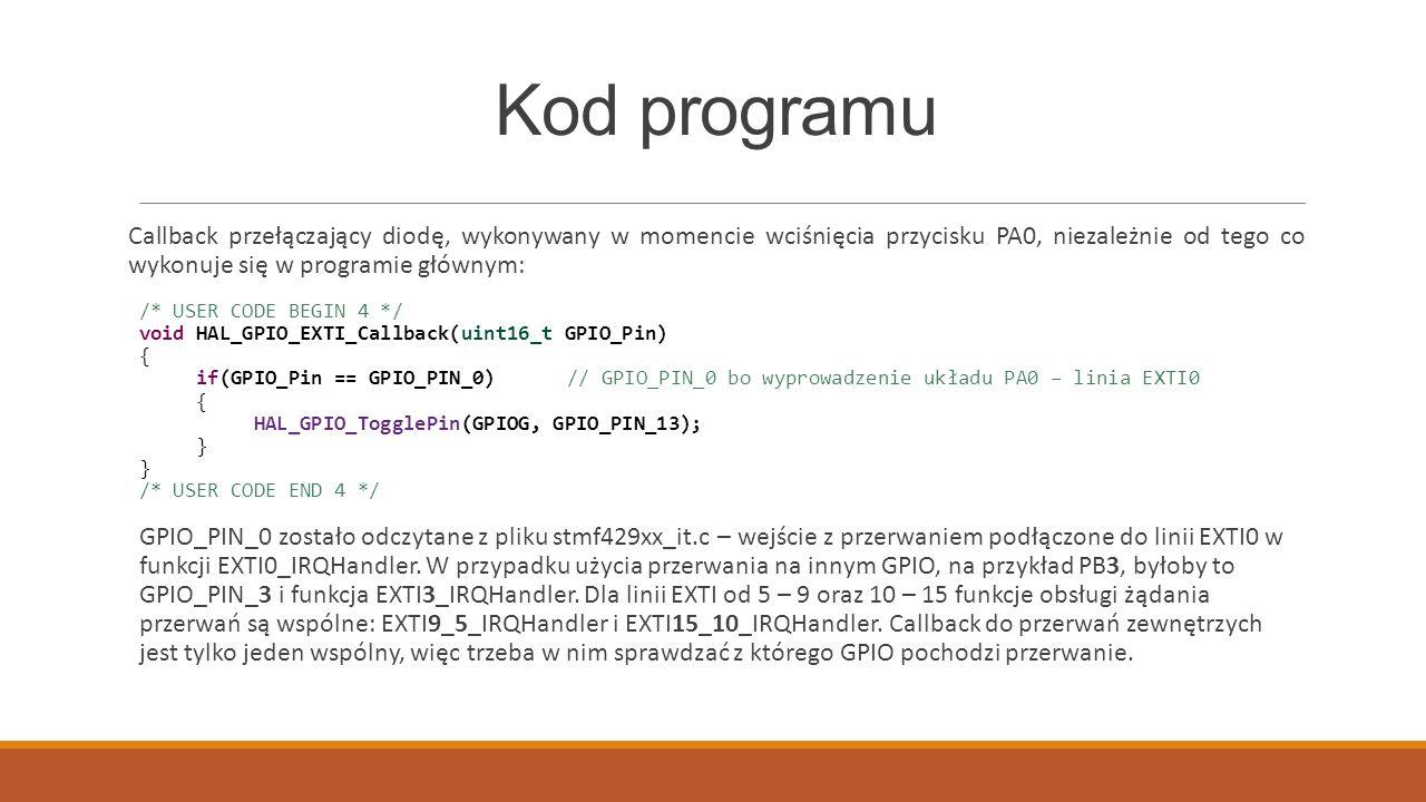 Kod programu Callback przełączający diodę, wykonywany w momencie wciśnięcia przycisku PA0, niezależnie od tego co wykonuje się w programie głównym: