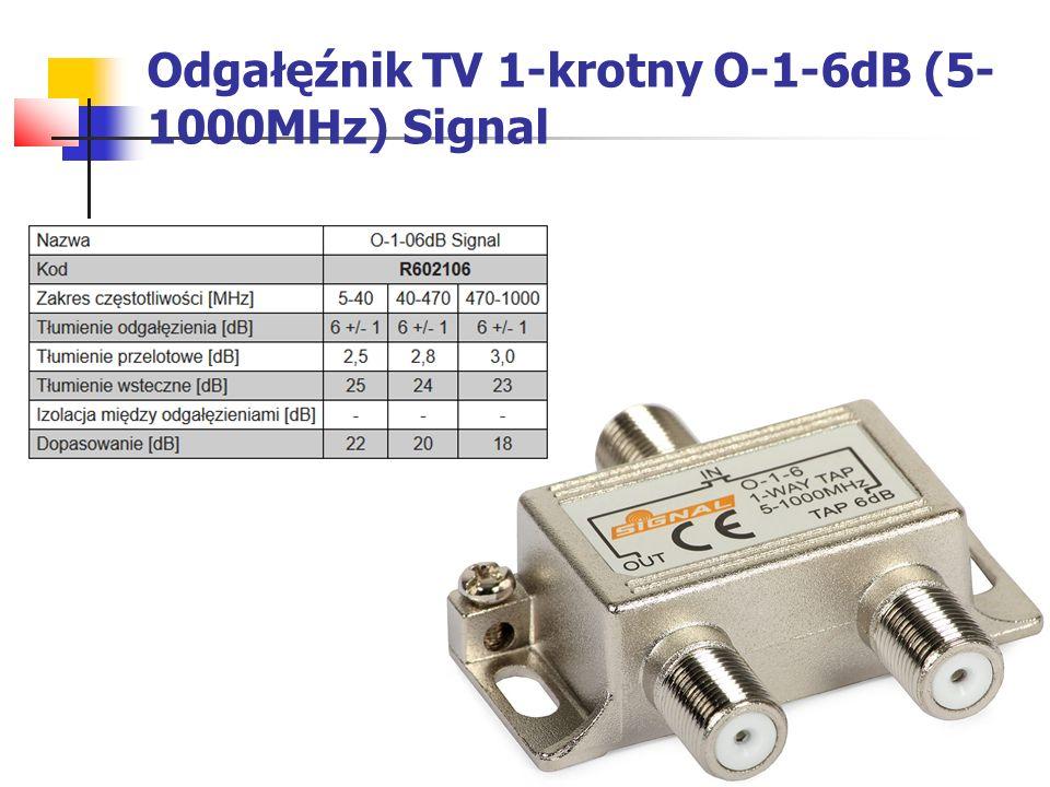 Odgałęźnik TV 1-krotny O-1-6dB (5-1000MHz) Signal