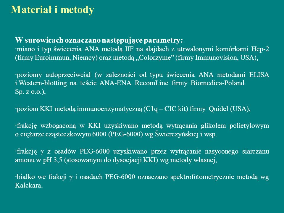Materiał i metody W surowicach oznaczano następujące parametry: