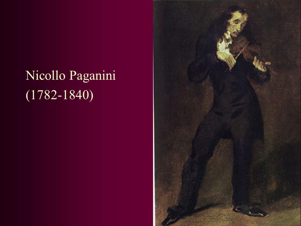 Nicollo Paganini (1782-1840)