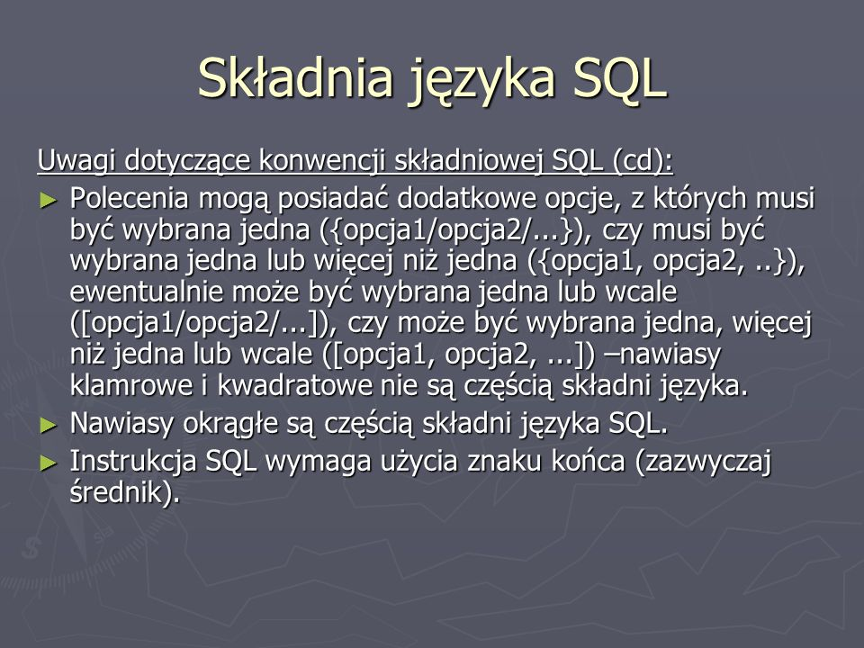 Składnia języka SQL Uwagi dotyczące konwencji składniowej SQL (cd):