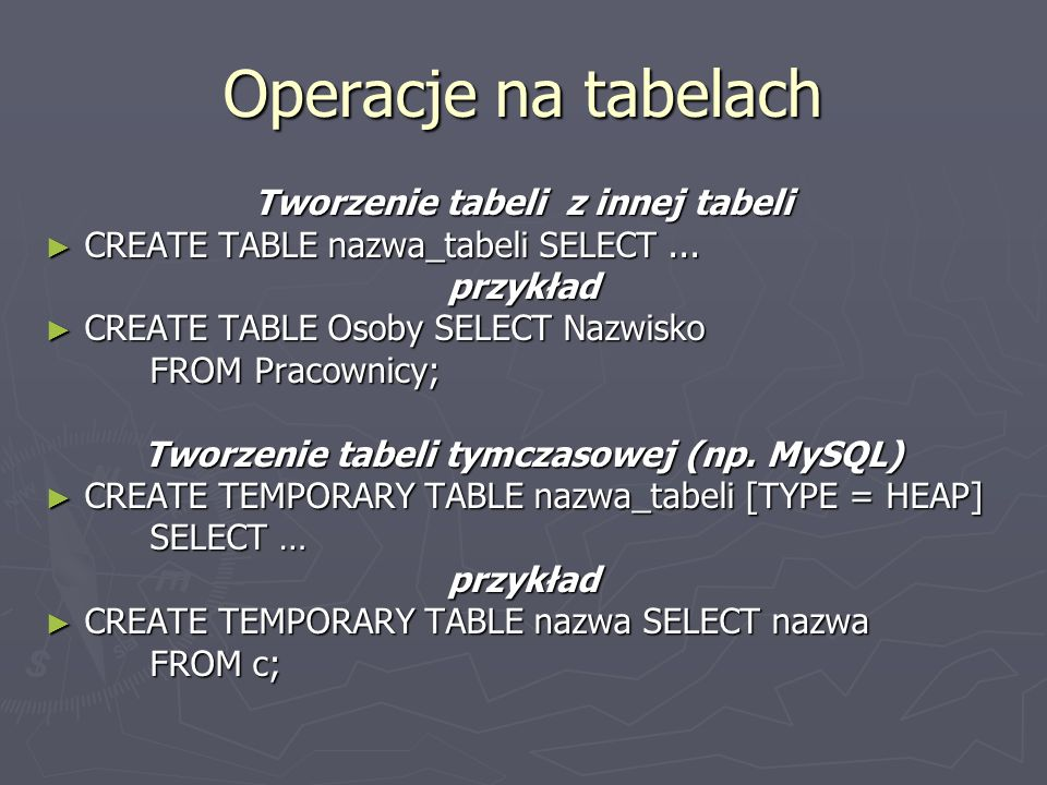 Operacje na tabelach Tworzenie tabeli z innej tabeli