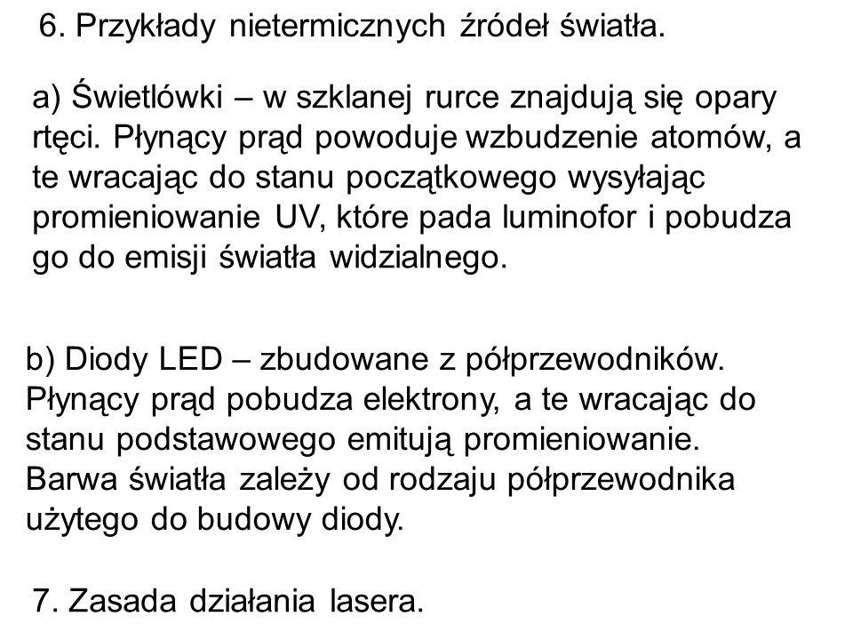 6. Przykłady nietermicznych źródeł światła.