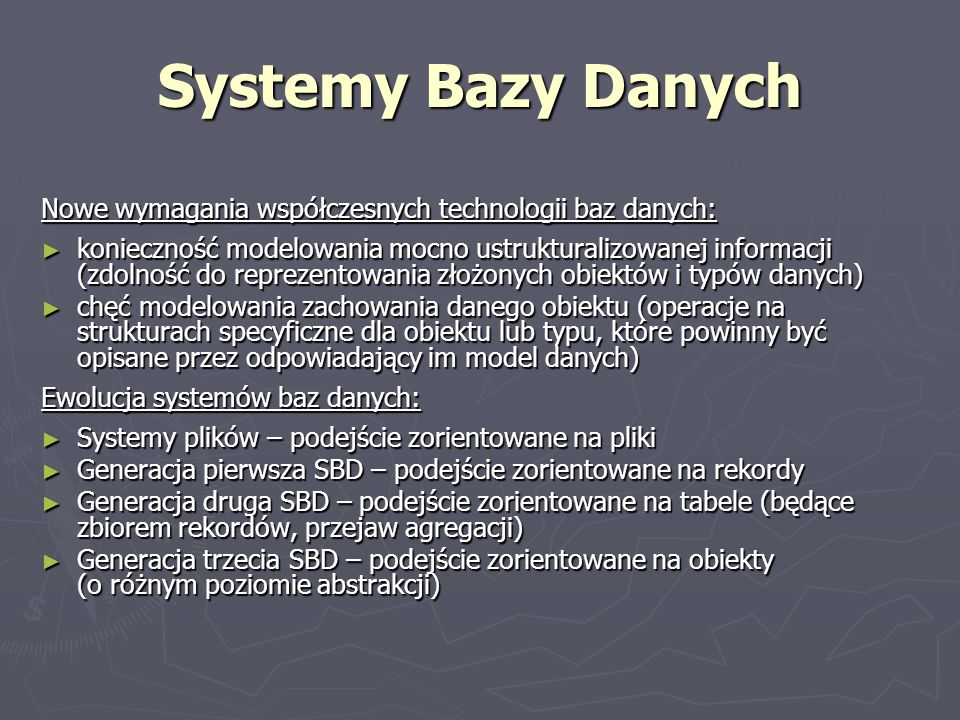 Systemy Bazy DanychNowe wymagania współczesnych technologii baz danych: