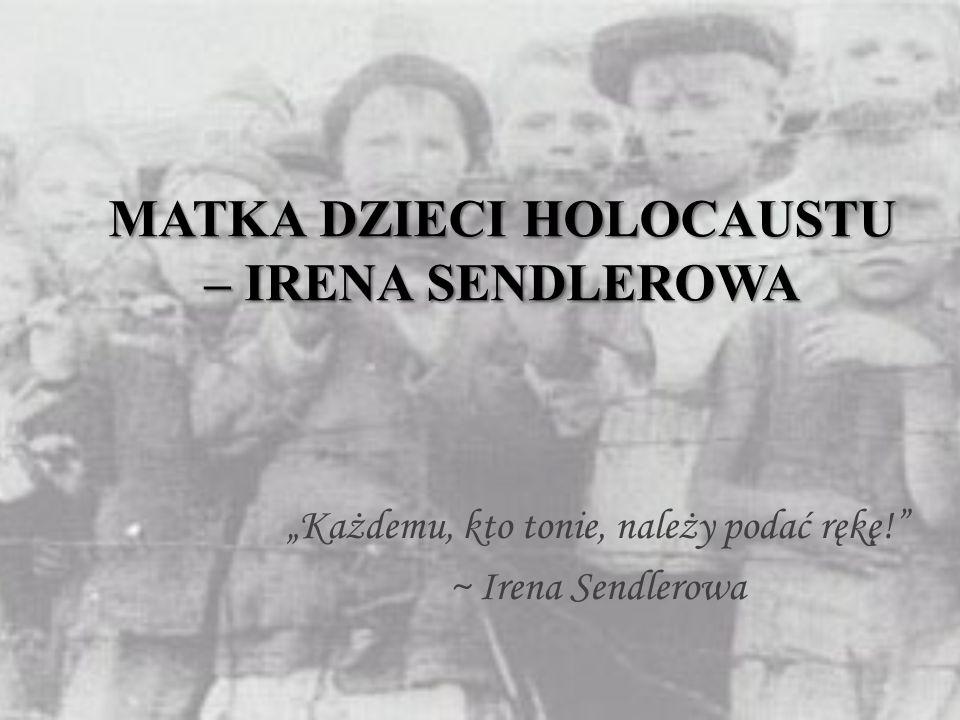 MATKA DZIECI HOLOCAUSTU – IRENA SENDLEROWA