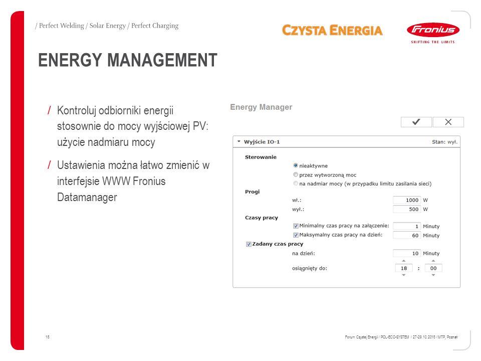 ENERGY MANAGEMENT Kontroluj odbiorniki energii stosownie do mocy wyjściowej PV: użycie nadmiaru mocy.
