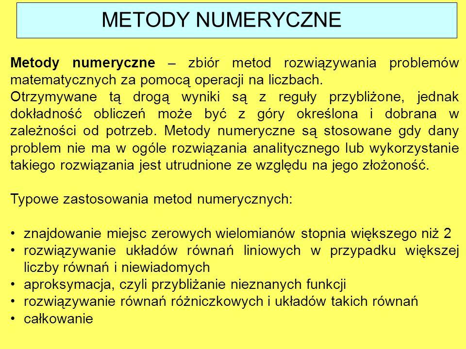 METODY NUMERYCZNE Metody numeryczne – zbiór metod rozwiązywania problemów matematycznych za pomocą operacji na liczbach.