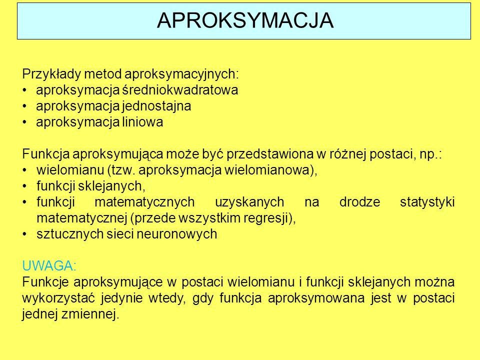 APROKSYMACJA Przykłady metod aproksymacyjnych: