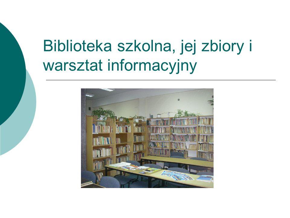 Biblioteka szkolna, jej zbiory i warsztat informacyjny