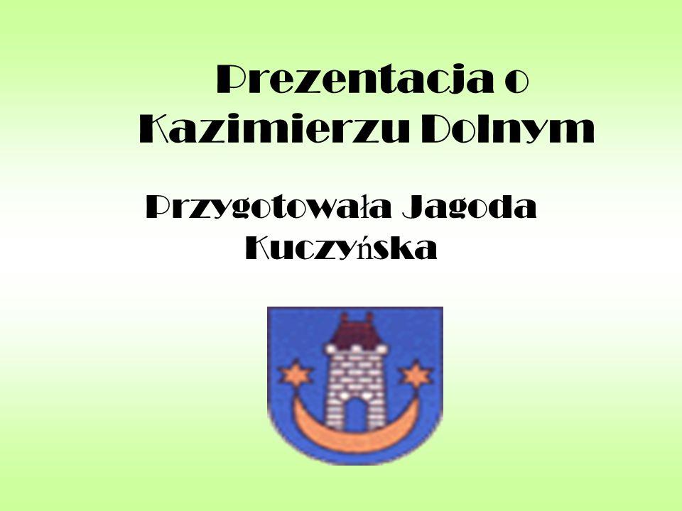 Prezentacja o Kazimierzu Dolnym