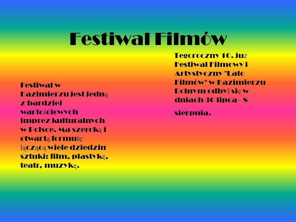 Festiwal FilmówTegoroczny 10. już Festiwal Filmowy i Artystyczny Lato Filmów w Kazimierzu Dolnym odbył się w dniach 30 lipca - 8 sierpnia.