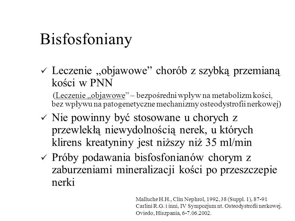 """Bisfosfoniany Leczenie """"objawowe chorób z szybką przemianą kości w PNN."""
