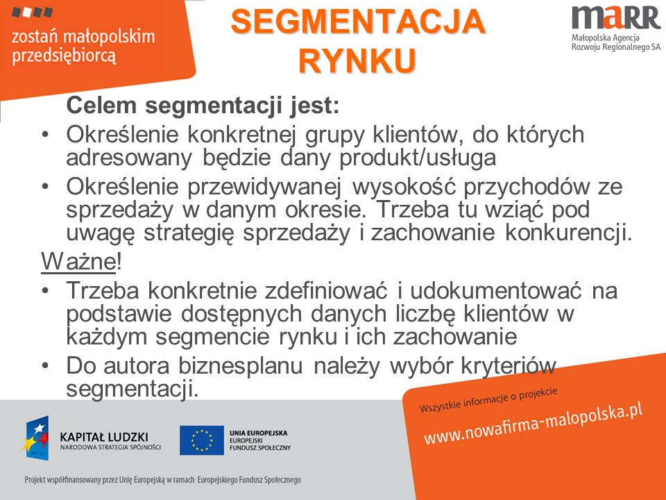 SEGMENTACJA RYNKU Celem segmentacji jest:
