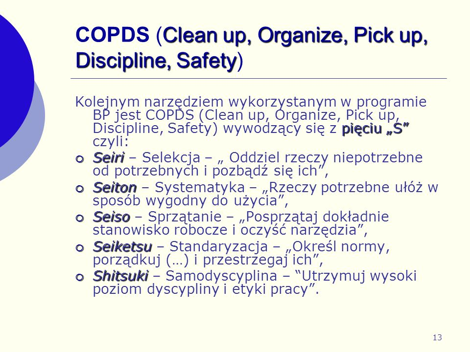 COPDS (Clean up, Organize, Pick up, Discipline, Safety)