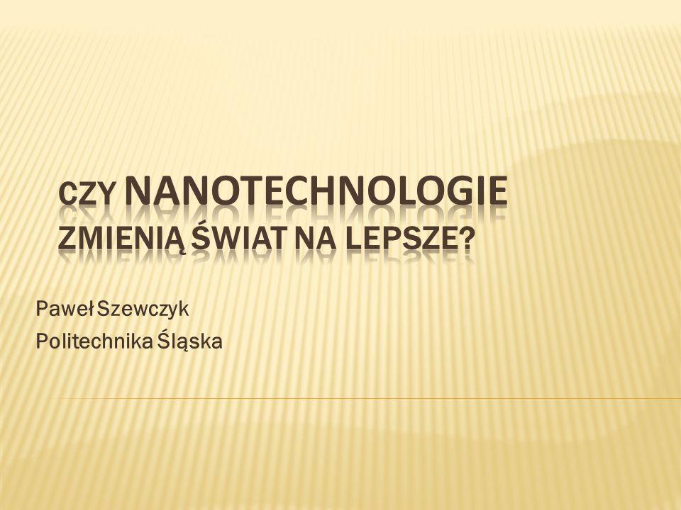 Czy nanotechnologie zmienią świat na lepsze