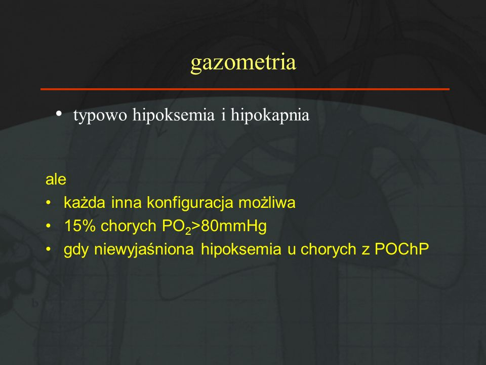 gazometria typowo hipoksemia i hipokapnia ale