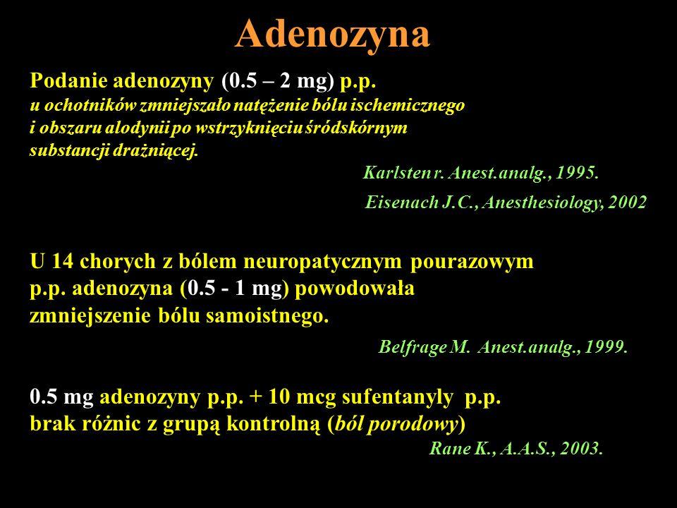 Adenozyna Eisenach J.C., Anesthesiology, 2002