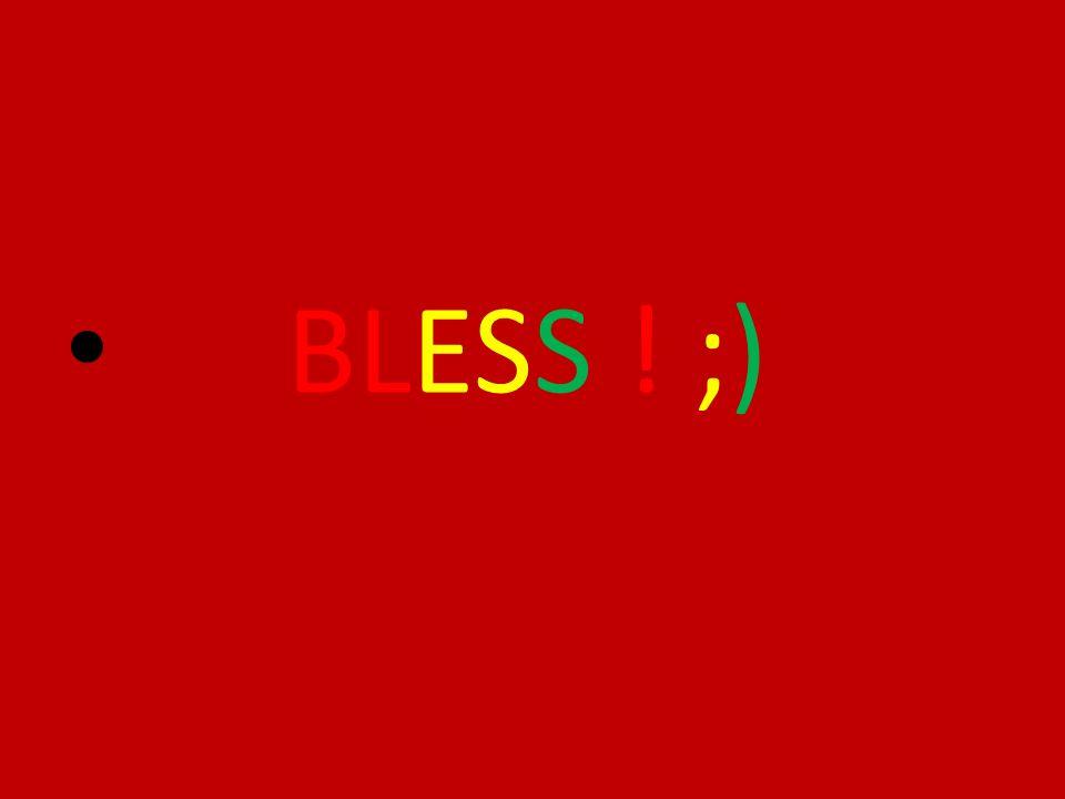 BLESS ! ;)
