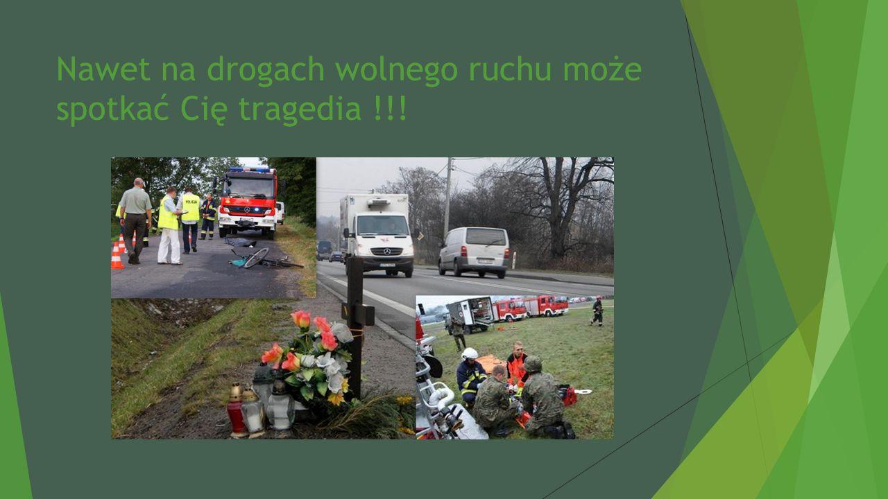 Nawet na drogach wolnego ruchu może spotkać Cię tragedia !!!