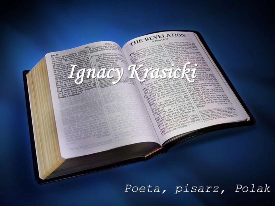 Ignacy Krasicki Poeta, pisarz, Polak