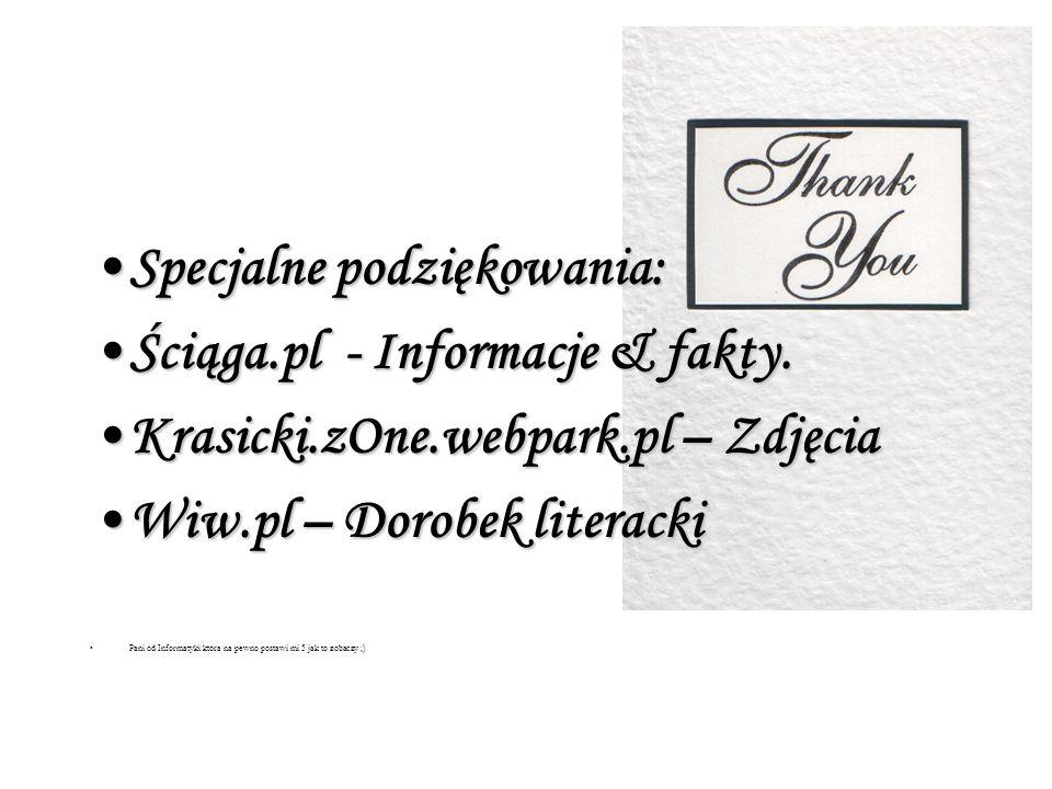 Specjalne podziękowania: Ściąga.pl - Informacje & fakty.