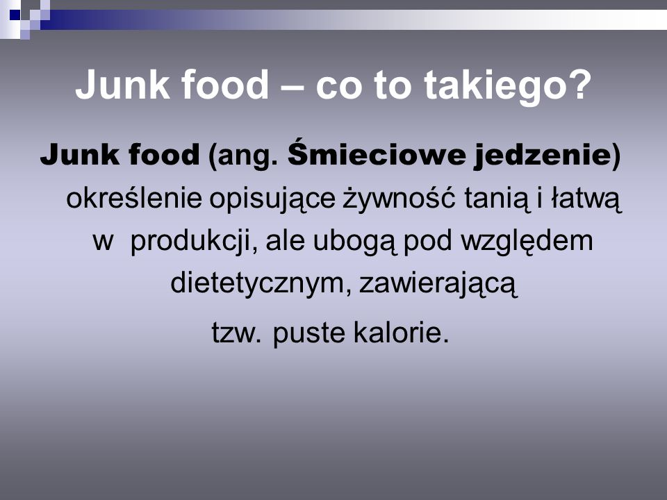 Junk food – co to takiego
