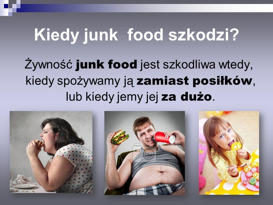 Kiedy junk food szkodzi
