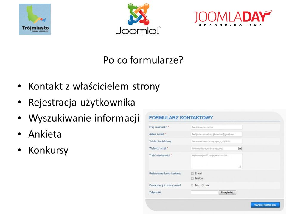 Po co formularze Kontakt z właścicielem strony. Rejestracja użytkownika. Wyszukiwanie informacji.