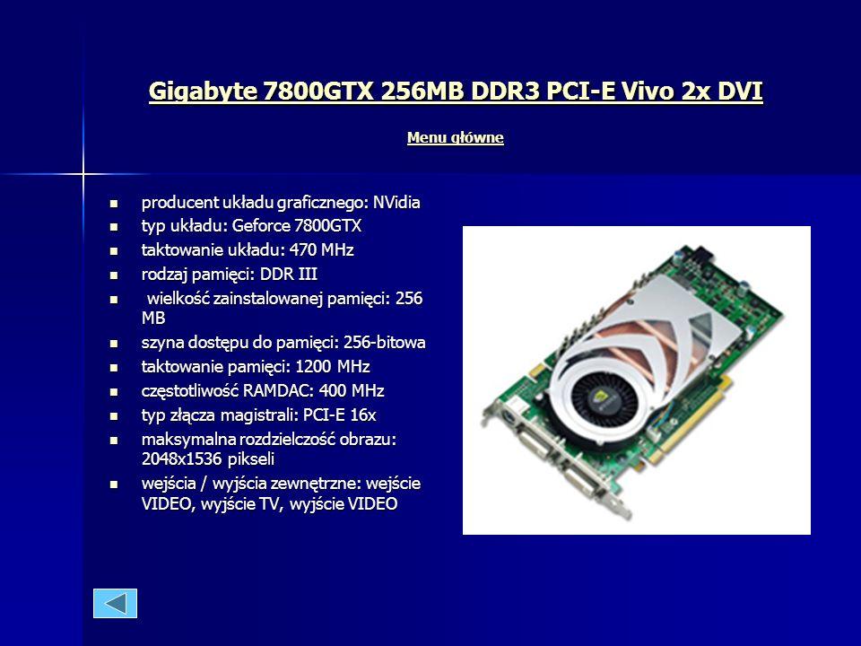 Gigabyte 7800GTX 256MB DDR3 PCI-E Vivo 2x DVI Menu główne