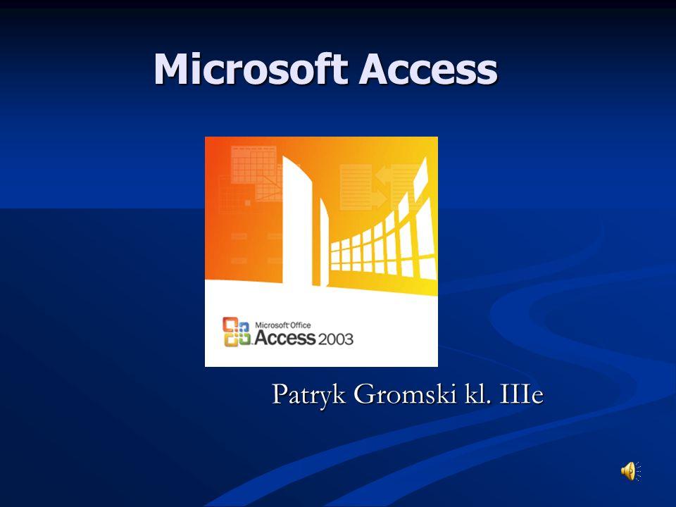 Microsoft Access Patryk Gromski kl. IIIe