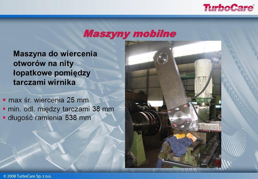 Maszyny mobilne Maszyna do wiercenia otworów na nity łopatkowe pomiędzy tarczami wirnika. max śr. wiercenia 25 mm.