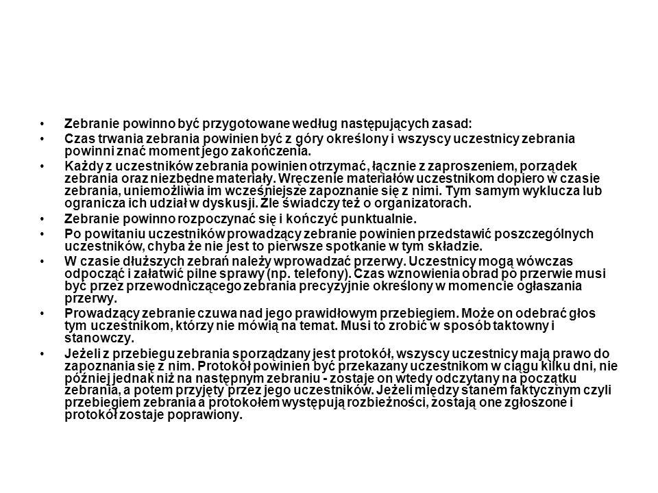 Zebranie powinno być przygotowane według następujących zasad: