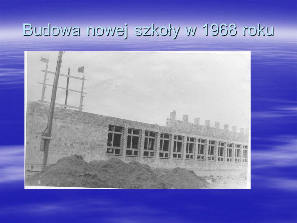 Budowa nowej szkoły w 1968 roku