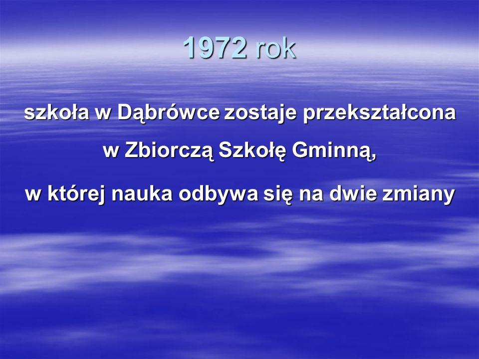 szkoła w Dąbrówce zostaje przekształcona w Zbiorczą Szkołę Gminną,