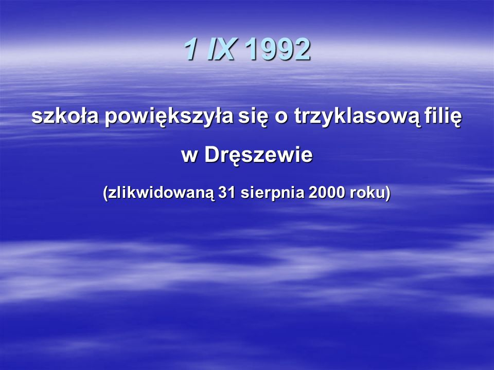 szkoła powiększyła się o trzyklasową filię w Dręszewie