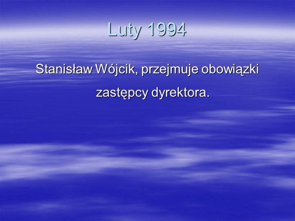 Stanisław Wójcik, przejmuje obowiązki zastępcy dyrektora.