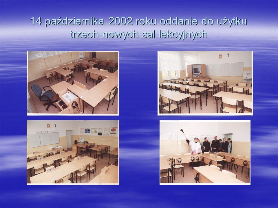 14 października 2002 roku oddanie do użytku trzech nowych sal lekcyjnych