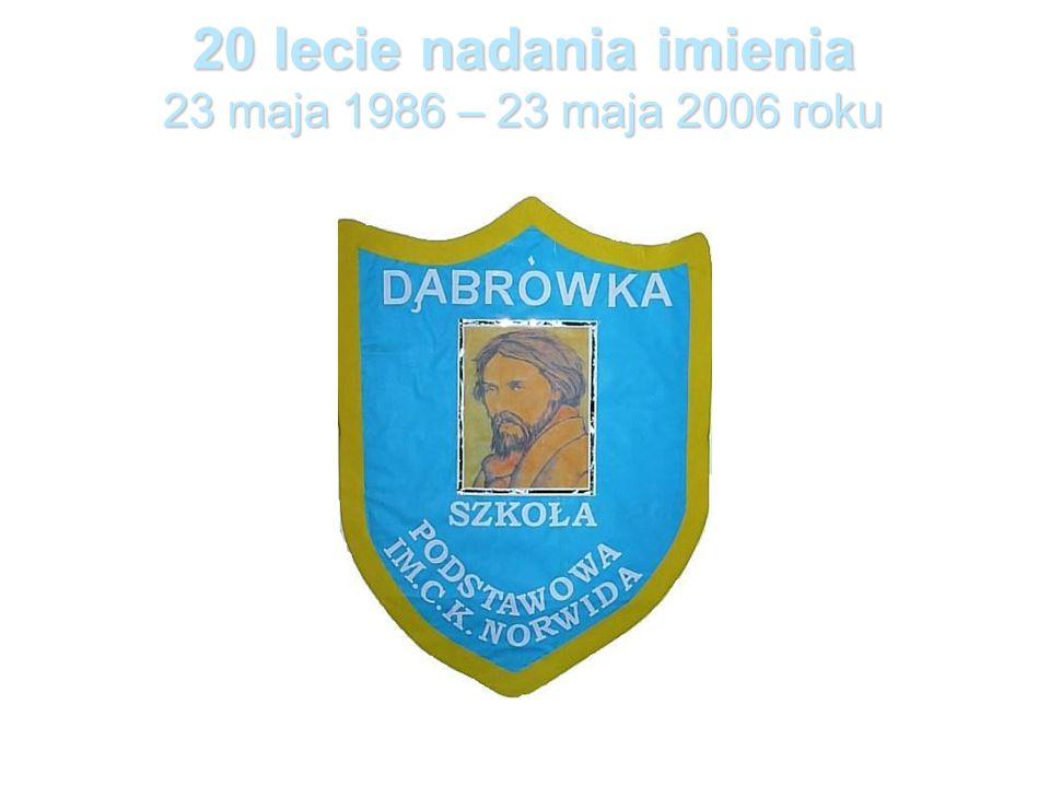 20 lecie nadania imienia 23 maja 1986 – 23 maja 2006 roku